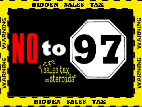 No to Hidden Sales Tax on Steriods 97